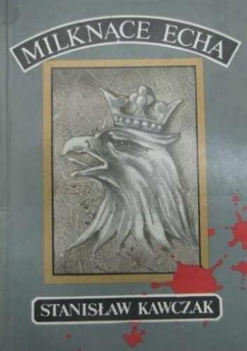Okładka książki Milknące echa: wspomnienia z wojny 1914-1920
