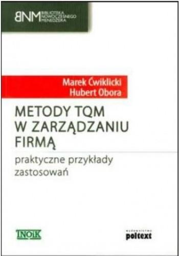 Okładka książki Metody TQM w zarządzaniu firmą - praktyczne przykłady zastosowań