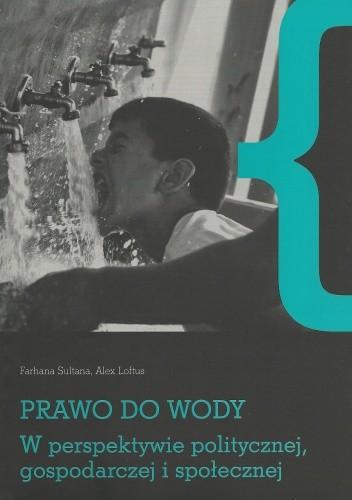 Okładka książki Prawo do wody w perspektywie politycznej, gospodarczej i społecznej
