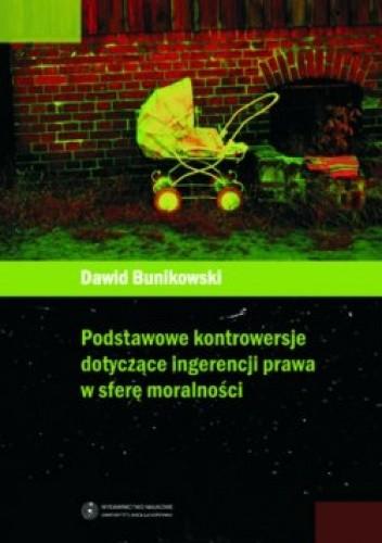 Okładka książki Podstawowe kontrowersje dotyczące ingerencji prawa w sferę moralności