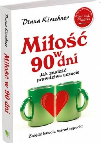 Okładka książki Miłość w 90 dni. Jak znaleźć prawdziwe uczucie