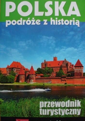 Okładka książki Polska. Podróże z historią