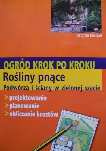 Okładka książki Ogród krok po kroku. Rośliny pnące. Podwórza i ściany w zielonej szacie