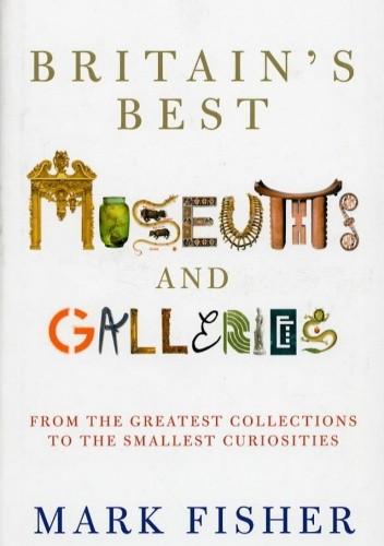 Okładka książki Britain's Best Museums and Galleries