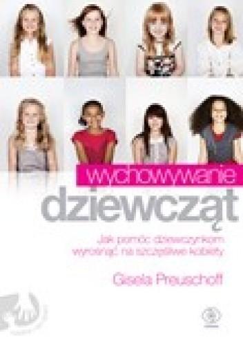 Okładka książki Wychowywanie dziewcząt