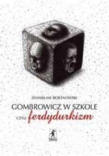 Okładka książki Gombrowicz w szkole, czyli ferdydurkizm.