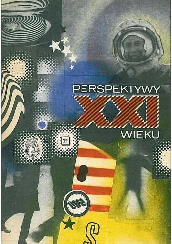 Okładka książki Perspektywy XXI wieku. Szkice futurologiczne
