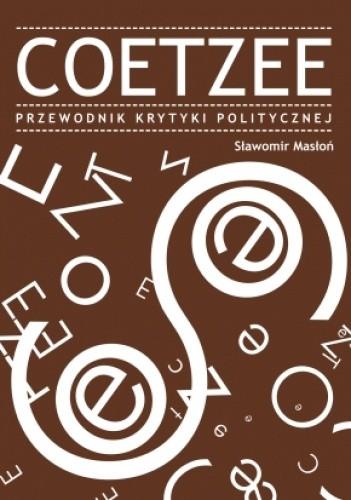 Okładka książki Coetzee. Przewodnik Krytyki Politycznej