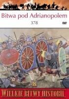 Bitwa pod Adrianopolem 378 r. Goci rozbijają legiony Rzymu