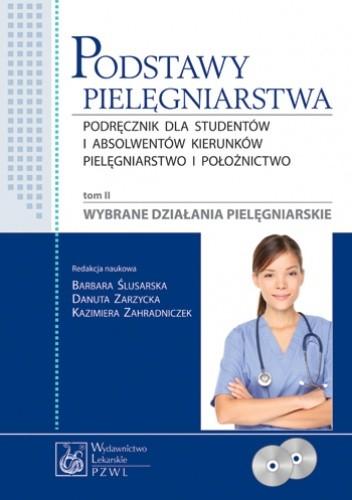 Okładka książki Podstawy pielęgniarstwa. Tom 2. Wybrane działania pielęgniarskie.