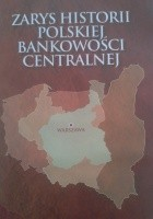 Zarys historii polskiej bankowości centralnej