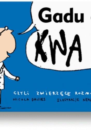 Okładka książki Gadu gadu, kwa kwa! Czyli zwierzęce rozmówki