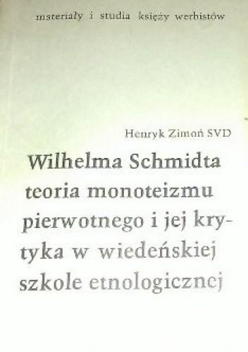 Okładka książki Wilhelma Schmidta teoria monoteizmu pierwotnego i jej krytyka w wiedeńskiej szkole etnologicznej
