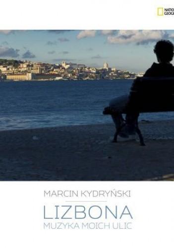 Okładka książki Lizbona. Muzyka moich ulic