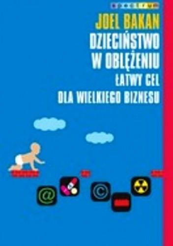 Okładka książki Dzieciństwo w oblężeniu. Łatwy cel dla wielkiego biznesu