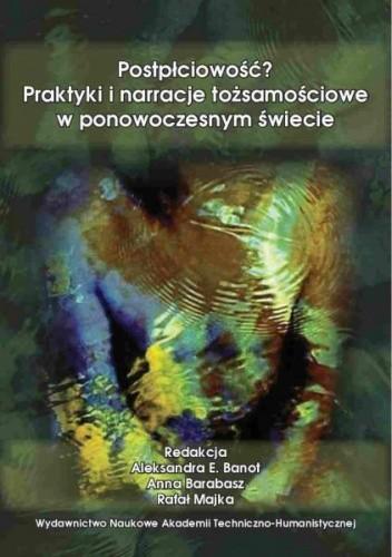 Okładka książki Postpłciowość? Praktyki i narracje tożsamościowe w ponowoczesnym świecie