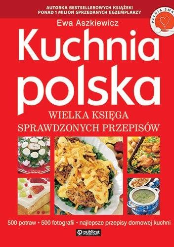 Okładka książki Kuchnia Polska. Wielka księga sprawdzonych przepisów