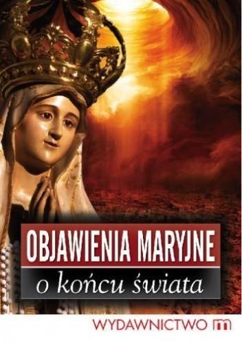 Okładka książki Objawienia Maryjne o końcu świata