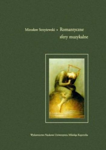 Okładka książki Romantyczne sfery muzykalne
