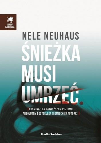 Śnieżka musi umrzeć - Nele Neuhaus