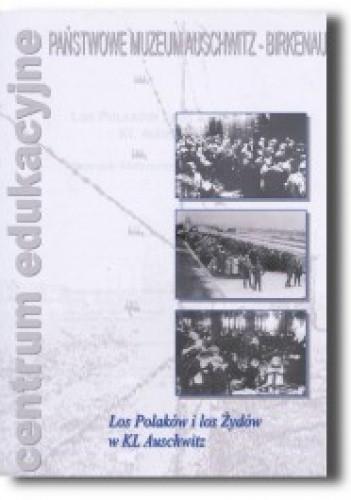 Okładka książki Los Polaków i los Żydów w KL Auschwitz
