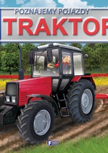 Okładka książki Poznajemy pojazdy. Traktor