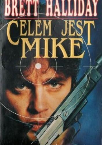 Okładka książki Celem jest Mike