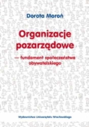 Okładka książki Organizacje pozarządowe - fundament społeczeństwa obywatelskiego