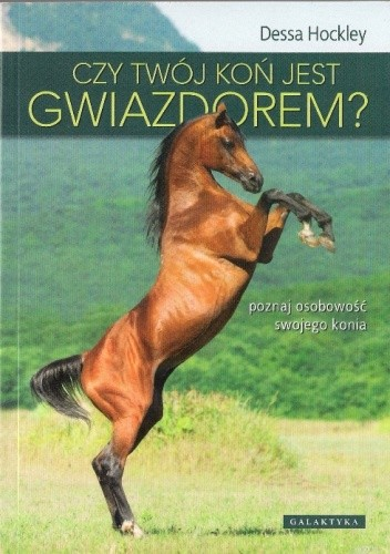 Okładka książki Czy twój koń jest gwiazdorem?