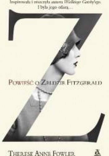 Okładka książki Z. Powieść o Zeldzie Fitzgerald