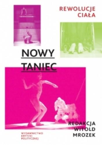 Okładka książki Nowy taniec. Rewolucje ciała