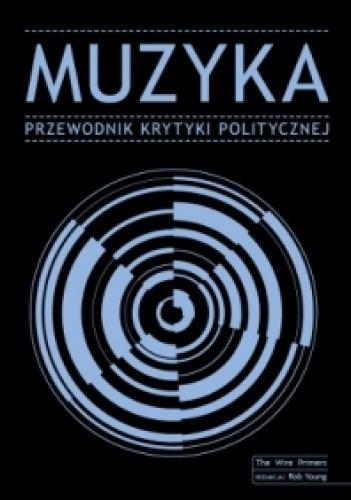 Okładka książki Muzyka. Przewodnik Krytyki Politycznej