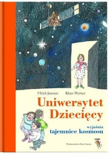 Okładka książki Uniwersytet Dziecięcy wyjaśnia tajemnice kosmosu
