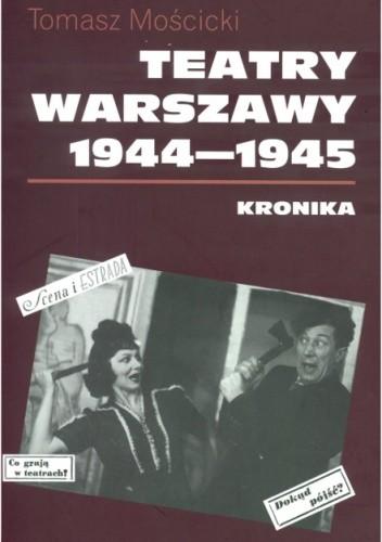 Okładka książki Teatry Warszawy 1944 – 1945
