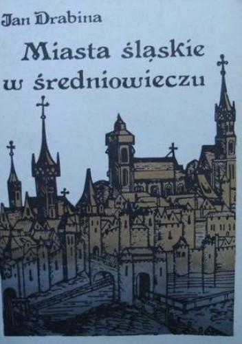 Okładka książki Miasta śląskie w średniowieczu