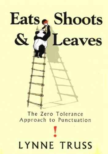 Okładka książki Eats, Shoots & Leaves: The Zero Tolerance Approach to Punctuation