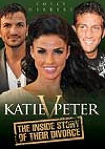 Okładka książki Katie v. Peter: The Inside Story of Their Divorce