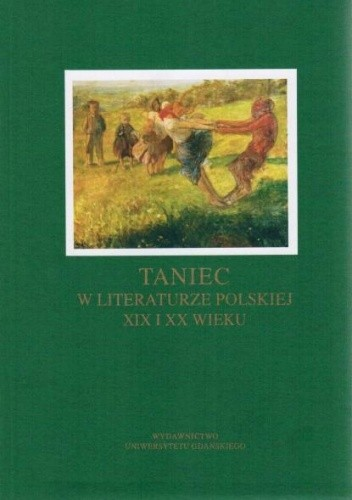 Okładka książki Taniec w literaturze polskiej XIX i XX wieku
