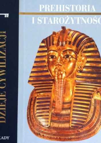 Okładka książki Dzieje cywilizacji. Prehistoria i starożytność