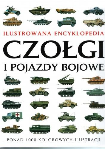 Okładka książki Ilustrowana encykolopedia: Czołgi i pojazdy bojowe