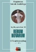 Rerum Novarum. O kwestii socjalnej