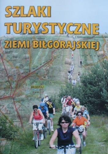 Okładka książki Szlaki turystyczne Ziemi Biłgorajskiej