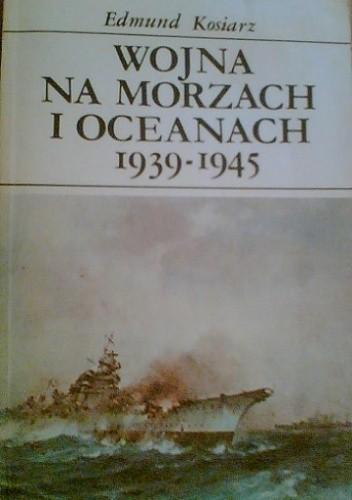 Okładka książki Wojna na morzach i oceanach 1939-1945