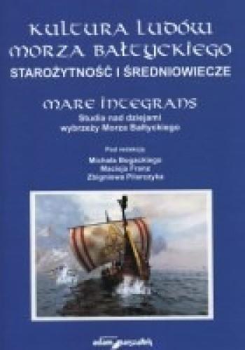Okładka książki Kultura ludów Morza Bałtyckiego. Starożytność i średniowiecze