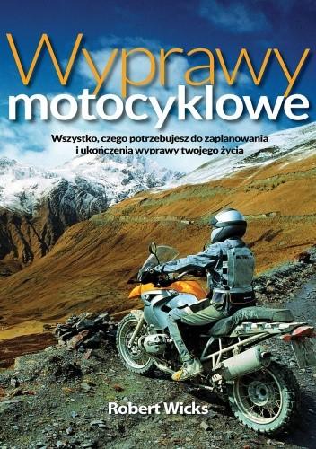 Okładka książki Wyprawy Motocyklowe