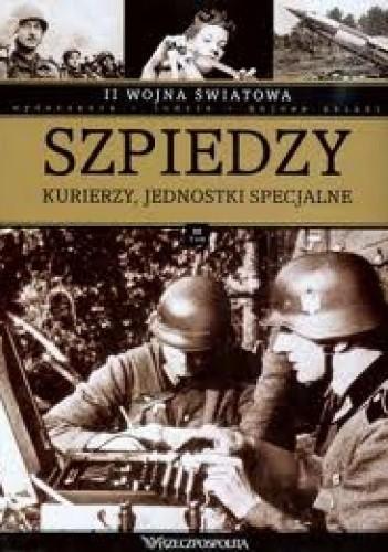 Okładka książki II wojna światowa. Szpiedzy, kurierzy,  jednostki specjalne