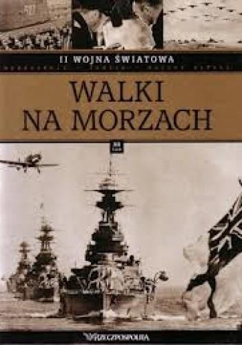 Okładka książki II wojna światowa. Walki na morzach