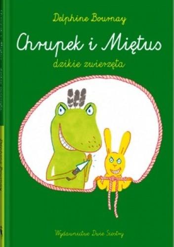 Okładka książki Chrupek i Miętus – dzikie zwierzęta