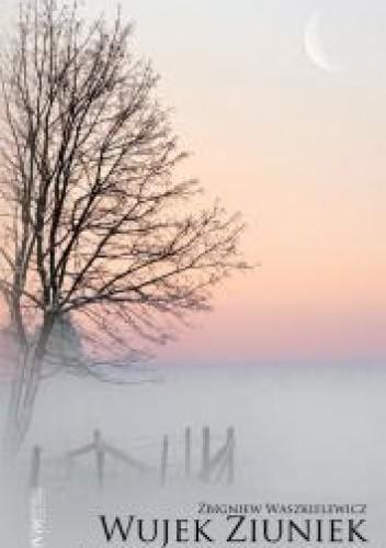 Okładka książki Wujek Ziuniek na długie zimowe wieczory