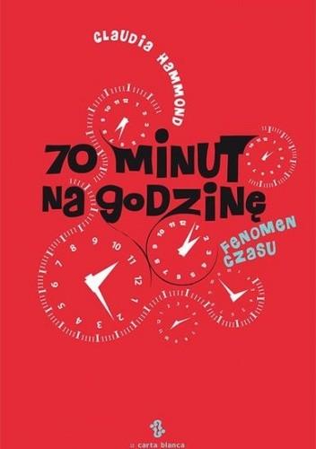 Okładka książki 70 minut na godzinę. Fenomen czasu